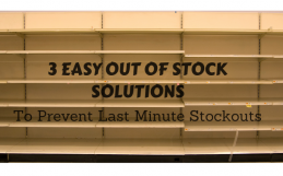 3 Easy Out Of Stock Solutions To Prevent Last Minute Stockouts