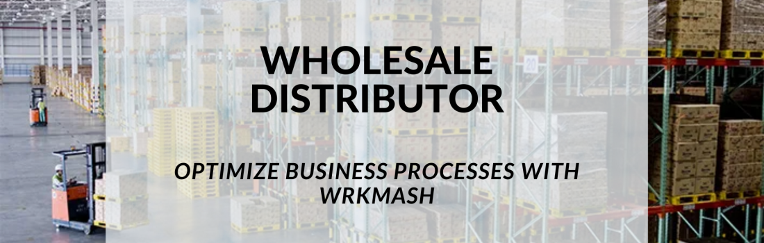 Wholesale Distributors: Optimize Business Processes With Wrkmash Inventory Management Capabilities